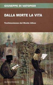 Dalla morte la vita. Testimonianza dal Monte Athos