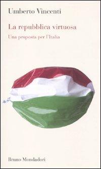 La Repubblica virtuosa. Una proposta per l'Italia