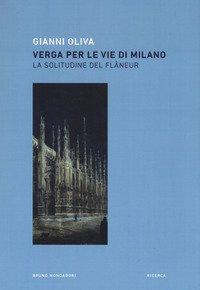 Verga per le vie di Milano. La solitudine del flâneur