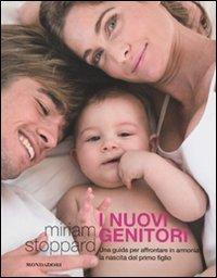 I nuovi genitori. Una guida per affrontare in armonia la nascita del primo figlio