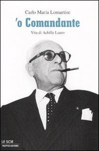 'O Comandante. Vita di Achille Lauro