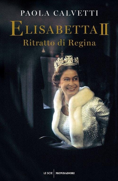 Elisabetta II. Ritratto di regina