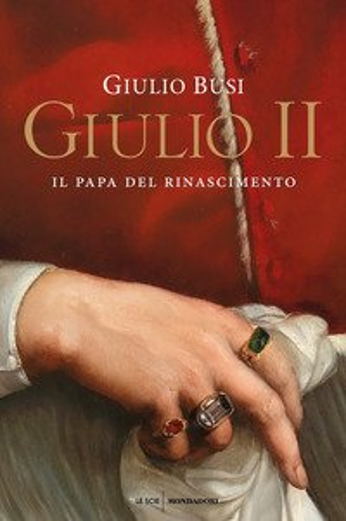 Giulio II. Il papa del Rinascimento