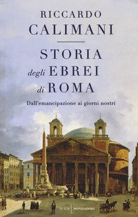 Storia degli ebrei di Roma. Dall'emancipazione ai giorni nostri