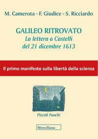Galileo ritrovato. La lettera a Castelli del 21 dicembre 1613