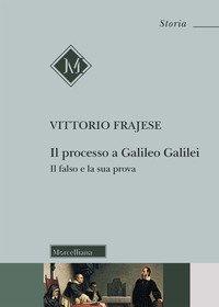 Il processo a Galileo Galilei. Il falso e la sua prova