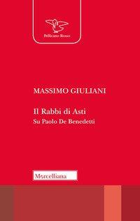 Il Rabbi di Asti. Su Paolo De Benedetti