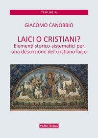 Laici o cristiani? Elementi storico-sistematici per una descrizione del cristiano laico