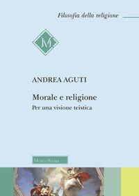 Morale e religione. Per una visione teistica