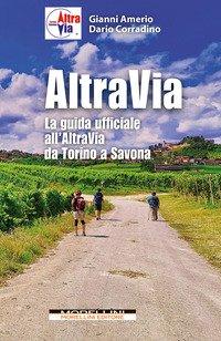 Altravia. La guida ufficiale all'Altravia da Torino a Savona