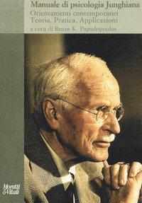 Manuale di psicologia junghiana. Teoria, pratica e applicazioni