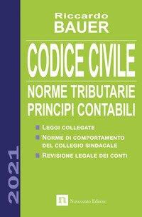 Codice civile 2021. Norme tributarie, principi contabili