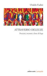 Attraverso Deleuze. Percorsi incontri e linee di fuga