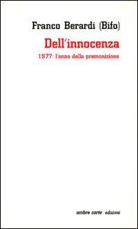 Dell'innocenza. 1977: l'anno della premonizione