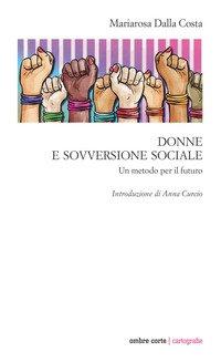 Donne e sovversione sociale. Un metodo per il futuro