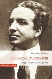 Il giovane Palazzeschi. Saggi sul poeta d'avanguardia