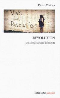 Revolution. Un mondo diverso possibile