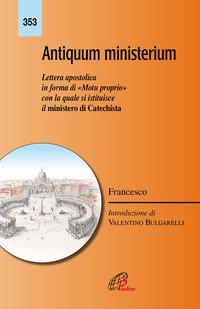 Antiquum ministerium. Lettera apostolica in forma di «Motu proprio» con la quale si istituisce il ministero di Catechista