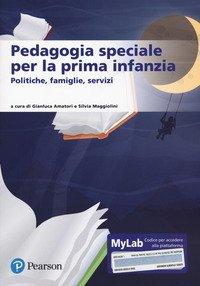 Pedagogia speciale per la prima infanzia. Ediz. Mylab