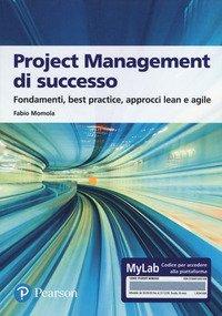 Project management di successo. Ediz. MyLab