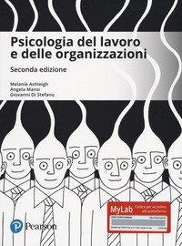 Psicologia del lavoro e delle organizzazioni. Ediz. MyLab