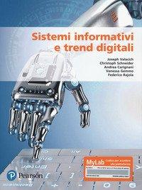 Sistemi informativi e trend digitali. Ediz. MyLab