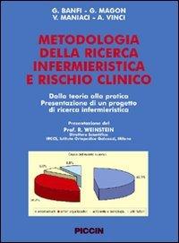 Metodologia della ricerca infermieristica e rischio clinico. Dalla teoria alla pratica. Presentazione di un progetto di ricerca infermieristica