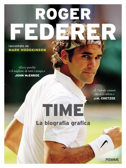 Roger Federer. Time. La biografia grafica