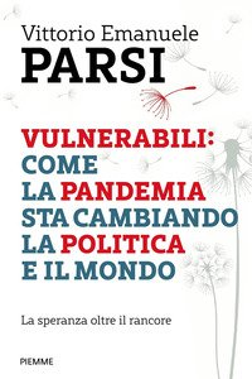 Vulnerabili: come la pandemia sta cambiando la politica e il mondo. La speranza oltre il rancore