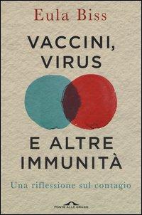 Vaccini, virus e altre immunità. Una riflessione sul contagio