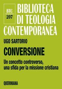 Conversione. Un concetto controverso, una sfida per la missione cristiana