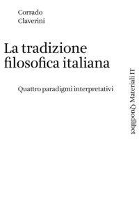 La tradizione filosofica italiana. Quattro paradigmi interpretativi