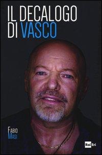 Il decalogo di Vasco
