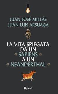 La vita spiegata da un Sapiens a un Neanderthal
