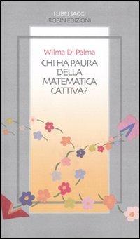 Chi ha paura della matematica cattiva?