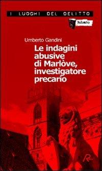 Le indagini abusive di Marlòve, investigatore precario