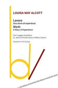 Lavoro: una storia di esperienze-Work: a story of experience