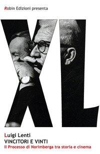 Vincitori e vinti. Il processo di Norimberga tra storia e cinema