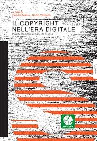 Il copyright nell'era digitale. Problematiche e casi di studio