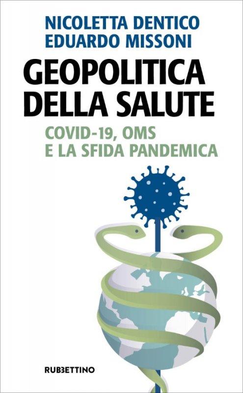 Geopolitica della salute. Covid-19, OMS e la sfida pandemica