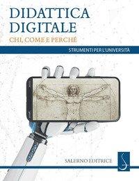 Didattica digitale. Chi, come e perché