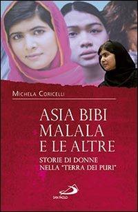 Asia Bibi, Malala e le altre. Storie di donne nella «terra dei puri»