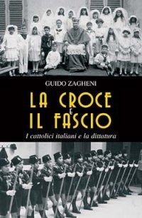 La croce e il fascio: i cattolici italiani e la dittatura