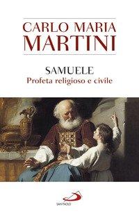 Samuele, profeta religioso e civile