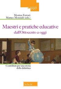 Maestri e pratiche educative dall'Ottocento ad oggi. Contributi per una storia della didattica