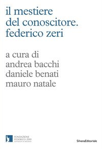 Il mestiere del conoscitore. Federico Zeri