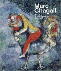 Marc Chagall. «Anche la mia Russia mi amerà». Catalogo della mostra (Rovigo, 19 settembre 2020-17 gennaio 2021)