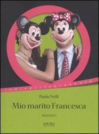 Mio Marito Francesca E Altri Racconti