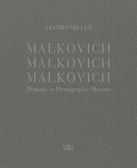 Malkovich Malkovich Malkovich! Fotografie di Sandro Miller