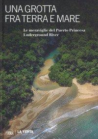 Una grotta fra terra e mare. Le meraviglie del Puerto Princesa Underground river